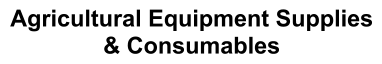 Agricultural Equipment Supplies & Consumables